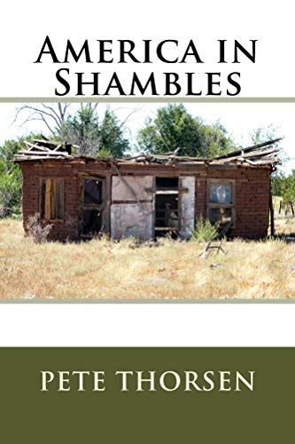America in Shambles by [Thorsen, Pete]