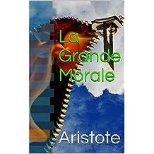 La Grande Morale (French Edition)