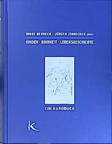 Kinder. Kindheit. Lebensgeschichte: Ein Handbuch