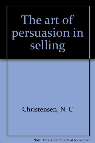 The Art of Persuasion in Selling