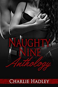 Naughty Nine Anthology (English Edition) de [Hadley, Charlie]