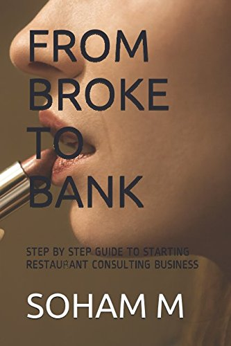FROM BROKE TO BANK: STEP BY STEP GUIDE TO STARTING RESTAURANT CONSULTING BUSINESS
