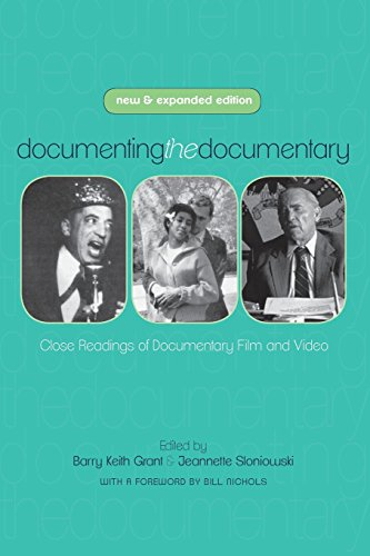 Documenting the Documentary: Close Readings of Documentary Film and Video, New and Expanded Edition (Contemporary Approaches to Film and Media Series)