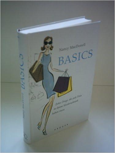 Nancy Macdonell Basics Zehn Dinge Die Jede Frau In Ihrem