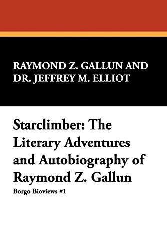 Books : Starclimber: The Literary Adventures and Autobiography of Raymond Z. Gallun (Borgo Bioviews,)