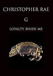 G - Loyalty Binds Me : a novel of King Richard III