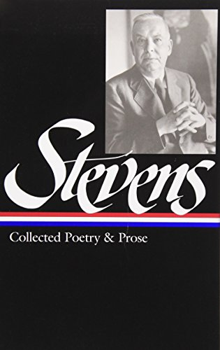 Wallace Stevens : Collected Poetry and Prose (Library of America)
