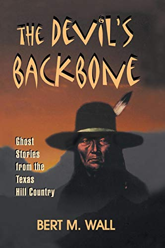 The Devil's Backbone: Ghost Stories from the Texas Hill Country