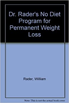 Book Dr. Rader's No Diet Program for Permanent Weight Loss by William Rader (1981-11-01)