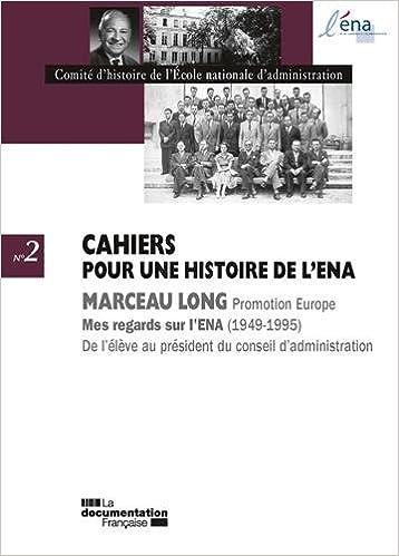 En ligne téléchargement gratuit Marceau Long. Mes regards sur l'ENA, 1949-1995 - De l'élève au président du conseil d'administration epub, pdf