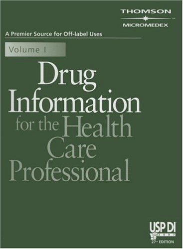 Drug Information for the Health Care Professional 2007 (USP DI: v.1 Drug Information for the Health Care Professional)