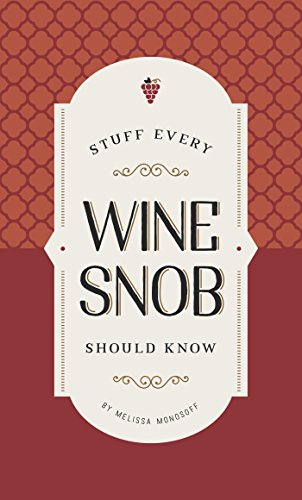 Stuff Every Wine Snob Should Know (Stuff You Should (Merlot Wine Food Pairing)