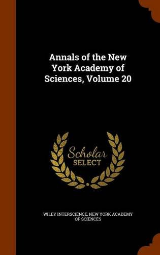 Read Online Annals of the New York Academy of Sciences, Volume 20 pdf epub