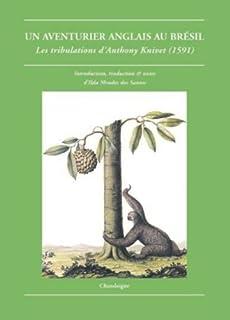 Un aventurier anglais au Brésil : Les tribulations d'Anthony Knivet (1591), Anonyme