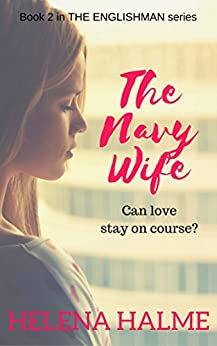 The Navy Wife: Can love stay on course? (The Englishman series Book 2) by [Halme, Helena]