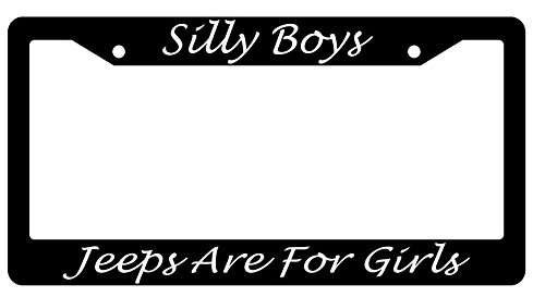 Silly Boys Jeeps Are For Girls Script High Quality Black Plastic License Plate Frame