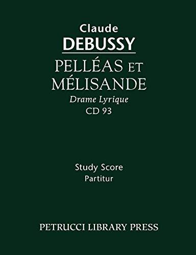 Pell&233;as et M&233;lisande, CD 93 Study score  [Claude Debussy] (Tapa Blanda)