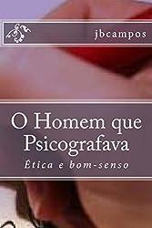 O Homem que Psicografava (Portuguese Edition)