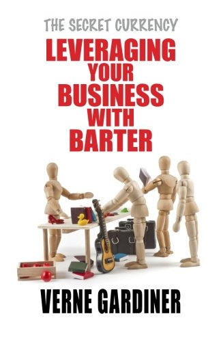 Download Leveraging Your Business With Barter: The Secret Currency pdf