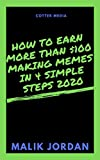 How To Earn More Than $100 Making Memes in 4 Simple Steps 2020