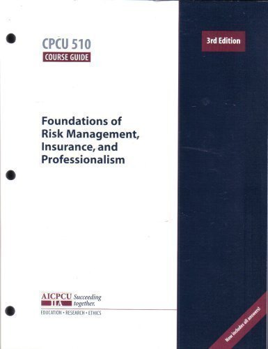 CPCU 510 Course Guide - Foundations of Risk Management, Insurance, and Professionalism