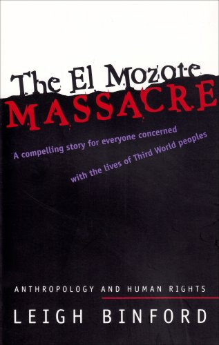 The El Mozote Massacre: Anthropology and Human Rights (Hegemony and Experience)