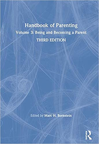 Handbook of Parenting: Volume 3: Being and Becoming a Parent ...