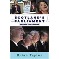 Scotland's Parliament: Triumph and Disaster