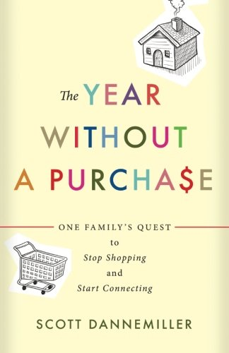 The Year without a Purchase: One Family's Quest to Stop Shopping and Start Connecting (Best Years Of Our Lives Chords)