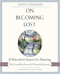 On Becoming Lost: A Naturalist's Search for Meaning