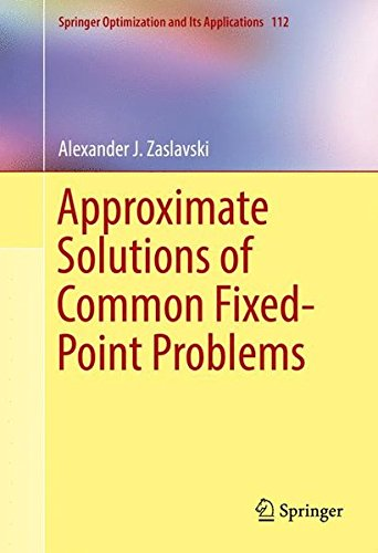 Approximate Solutions of Common Fixed-Point Problems (Springer Optimization and Its Applications)