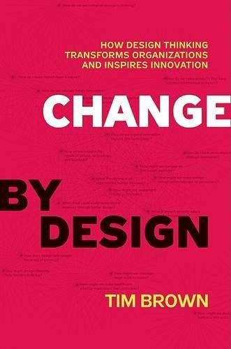 [R.e.a.d] Change by Design: How Design Thinking Transforms Organizations and Inspires Innovation P.P.T