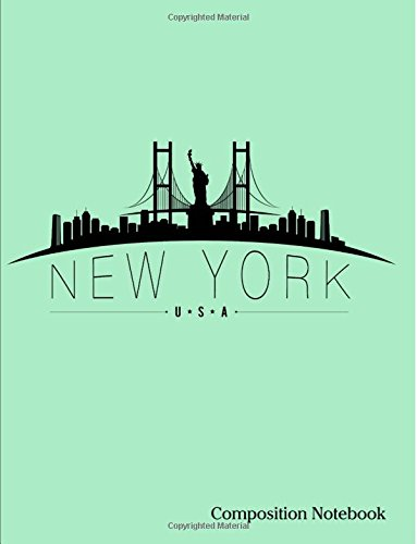 """Download New York USA Composition Notebook: New York City USA Skyline Composition Notebook Binder- 8.5"""" x 11"""" - 200 pages (100 sheets) College Ruled Lined Paper. Glossy Mint Green Cover. PDF"""