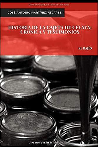 Historia de la cajeta de Celaya: Crónica y testimonios El ...