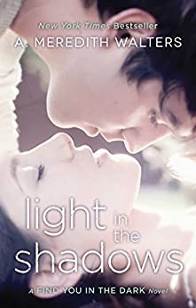 Light in the Shadows (Find You in the Dark Book 2) by [Walters, A. Meredith]
