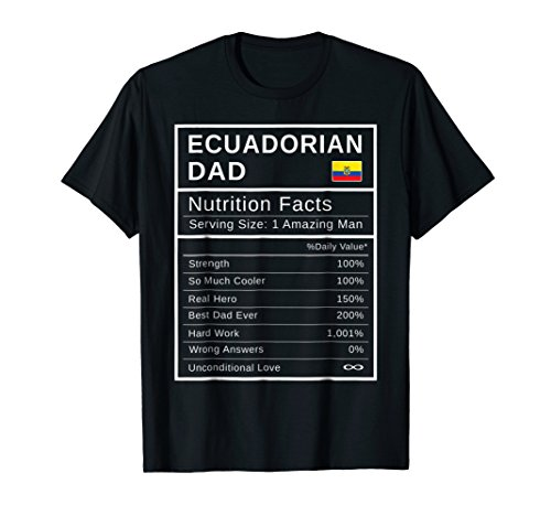 Mens Ecuadorian Dad, Nutrition Facts Shirt Fathers Day Hero (Ecuador National Costume For Men)