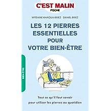 Les 12 pierres essentielles pour votre bien-être, c'est malin: Tout ce qu'il faut savoir pour utiliser les pierres au quotidien (French Edition)