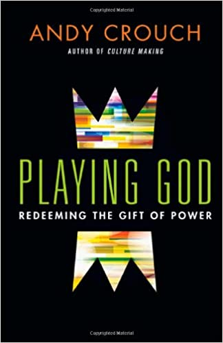 Amazon com: Playing God: Redeeming the Gift of Power