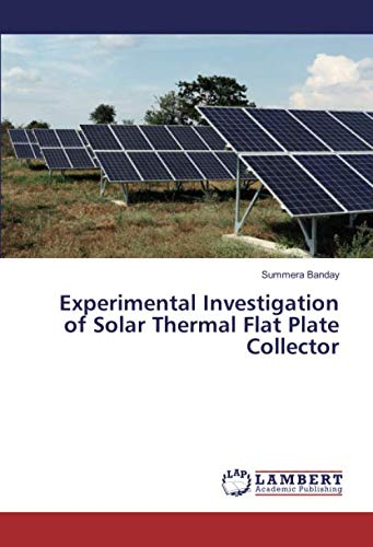 Experimental Investigation of Solar Thermal Flat Plate Collector
