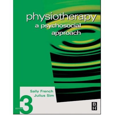Read Online [(Physiotherapy: A Psychosocial Approach)] [Author: Sally French] published on (March, 2004) pdf epub