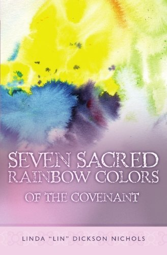 Seven Sacred Rainbow Colors: Of The Covenant PDF