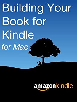 Building Your Book for Kindle for Mac by [Kindle Direct Publishing]