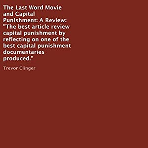 The Last Word Movie and Capital Punishment: A Review Audiobook