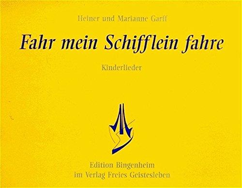 Fahr mein Schifflein, fahre: Kinderlieder (Edition Bingenheim) Broschiert – 1. Januar 1995 Heiner Garff Marianne Garff Gotthard Starke Freies Geistesleben