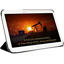 STOLEN INHERITANCE - A True Story of Oil, Army and Murder- (True crime thriller, rags to riches, non-fiction short read, PREQUEL - PATRIOTIC OFFERINGS- now  available. See author's page.)