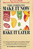 The Complete Make It Now Bake It Later, Barbara Goodfellow, 0671450824