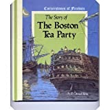 The Story of the Boston Tea Party, R. Conrad Stein, 0516046667