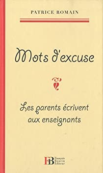 Mots d'excuse : Les parents écrivent aux enseignants par Romain