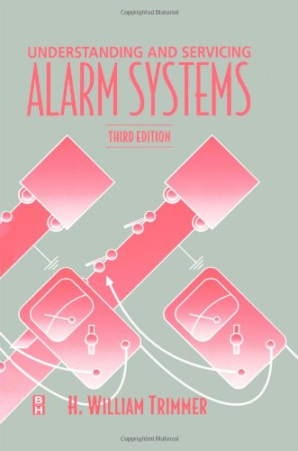 Understanding and Servicing Alarm Systems, Third Edition by imusti