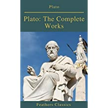 Plato: The Complete Works (Feathers Classics)